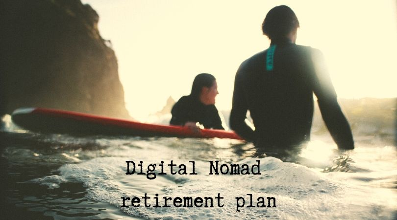 Digital Nomad retirement plan
