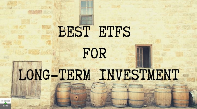 BEST ETFS FOR LONG-TERM INVESTMENT