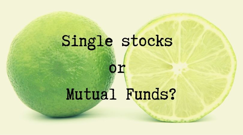 Single stocks or Mutual Funds?
