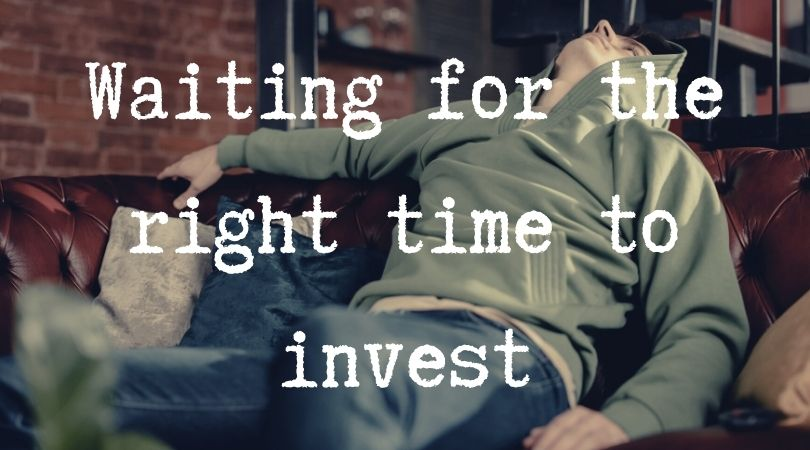 waiting the right time to invest