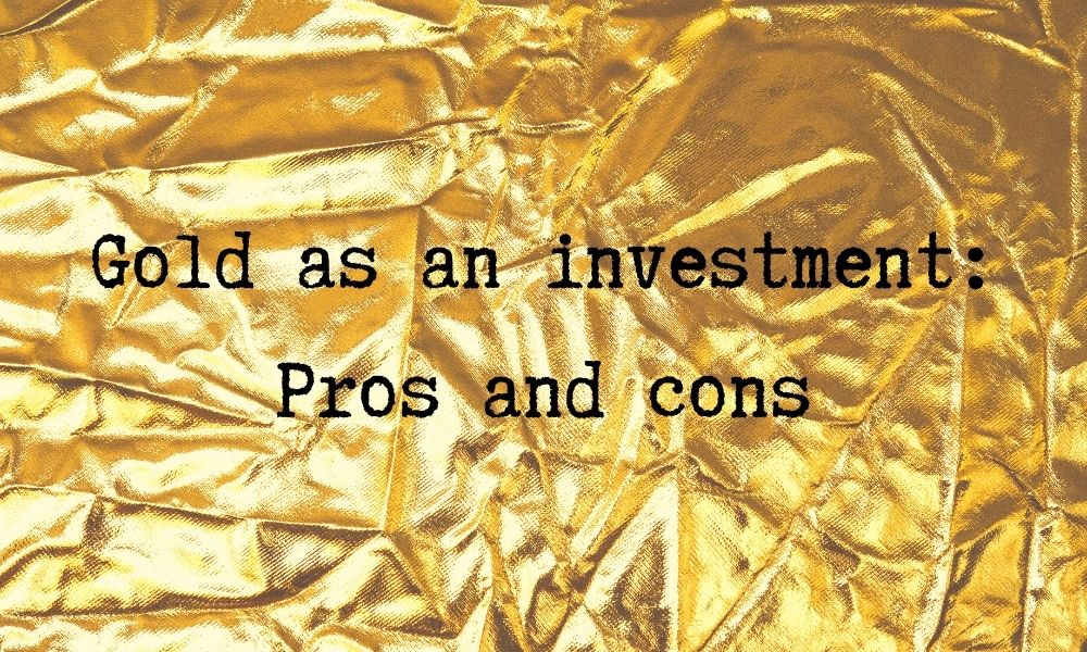 gold as investment pro cons