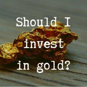 sould I invest in gold