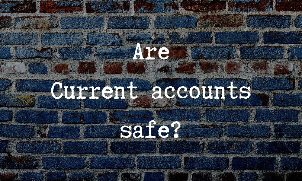 are current accounts safe