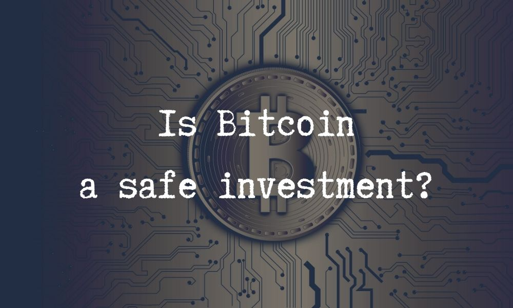 is bitcoin safe investing