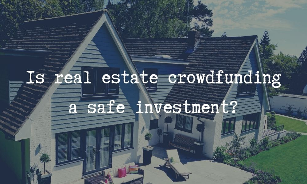 real estate crowdfunding investing safe