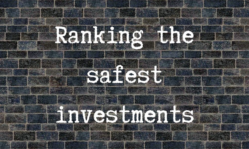 ranking the safest investment