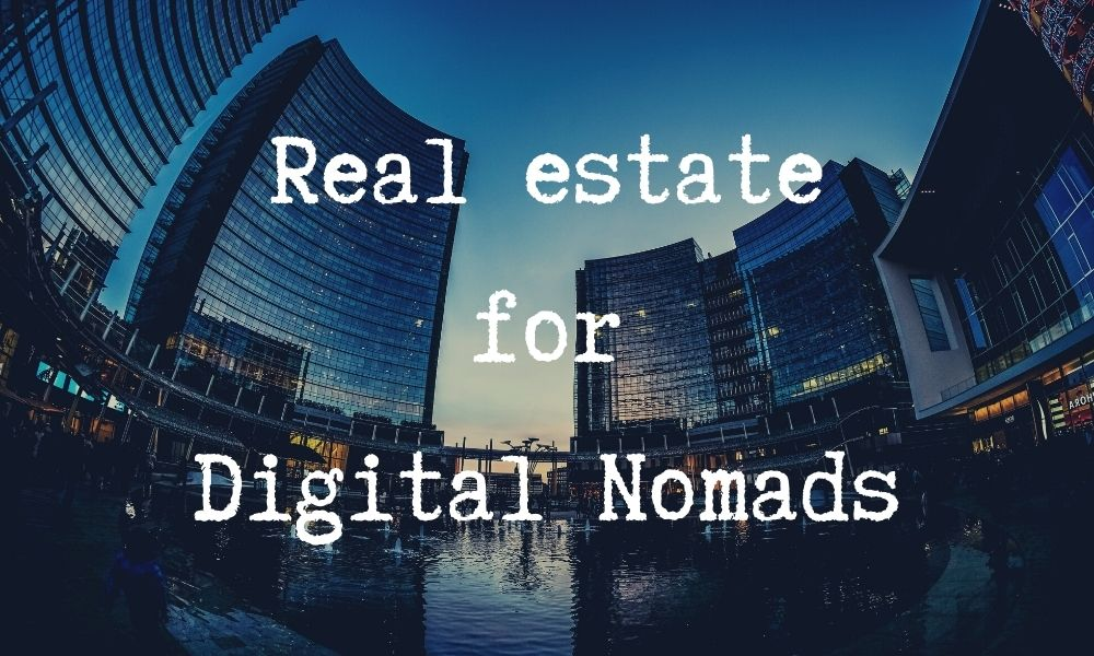 Real estate for Digital Nomads