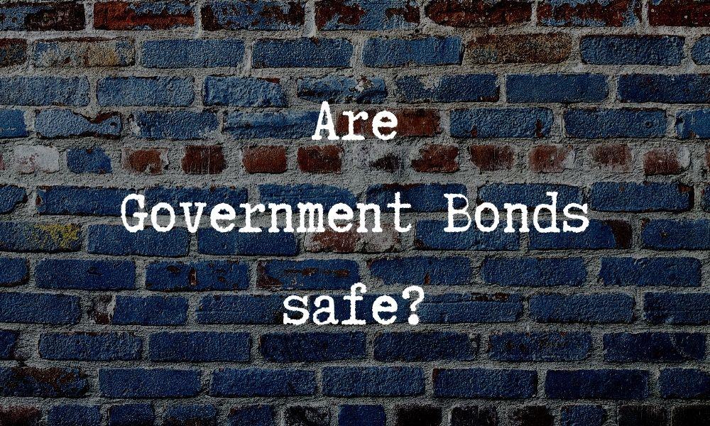 government bonds are safe