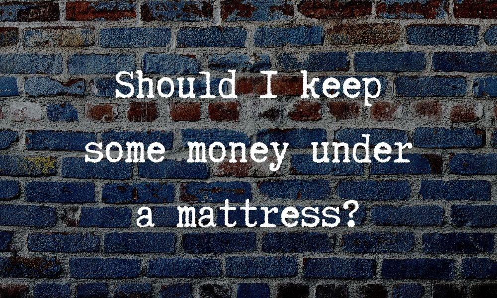 keep money under mattress