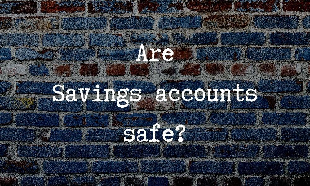 savings accounts safe