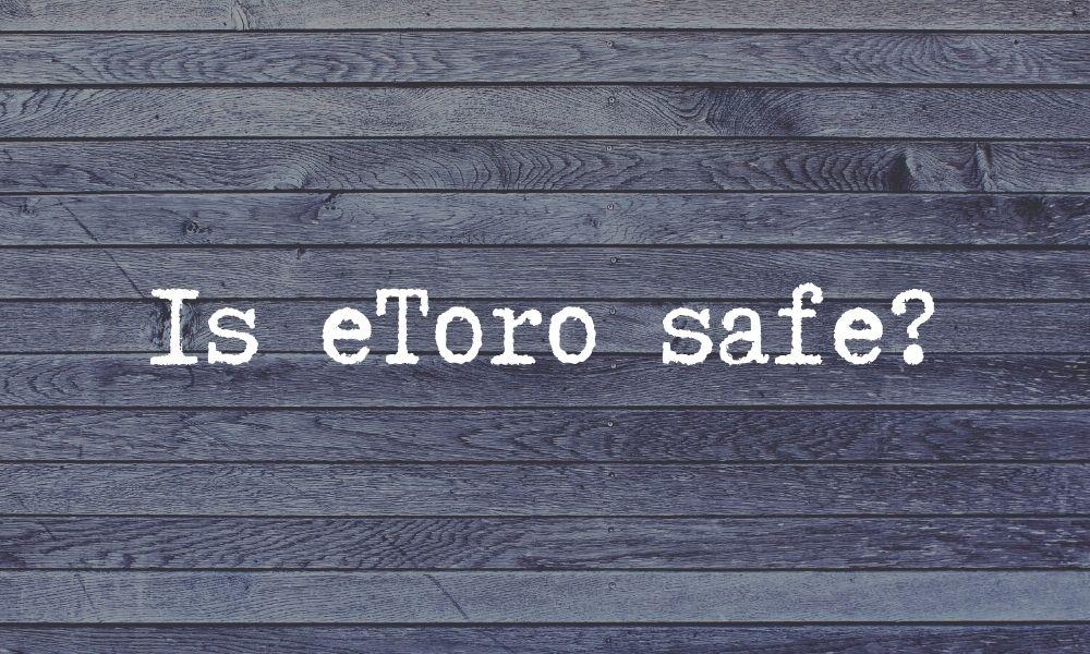 Is eToro safe