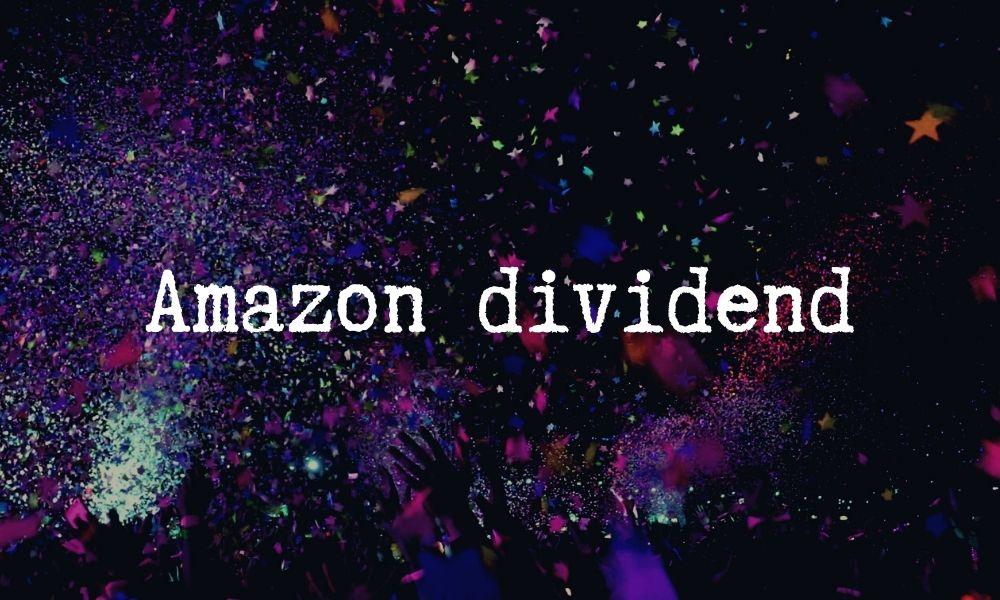 dividend amazon